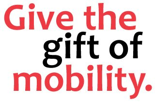 Give the gift of mobility.
